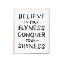 Believe in Your Flyness Art Print