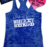 Tank Top of the Month. Workin' for a Whiskey Weekend Tank Top. Country Shirts. Southern Girl Tank. Burnout. Workout Tank. Free Shipping USA
