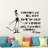 Quote Wall Decal Dr Seuss Vinyl Sticker Decals Quotes Sometimes You Will Never Know The Value Decal Quote Sayings Decor Nursery Baby x247