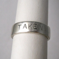 """engagement ring ,sterling silver ring, mens ring, womens ring, wedding bands, """"taken"""" made to your size"""