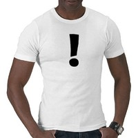 The Exclamation Point! Shirts from Zazzle.com