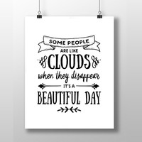 """Quote Clouds Printable - """"Some people are like clouds, when they disappear it's a beautiful day."""""""