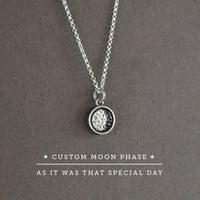 Custom Moon Phase Necklace as it was that special day, Sterling Silver Moon Pendant,Custom Date Moon,Anniversary Gift Special Gift Custom