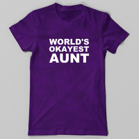 Worlds Okayest Aunt T Shirt, Funny Tshirt, Christmas Gift for Aunt, Sister, Birthday, Tee, Funny T Shirt, Plus Size