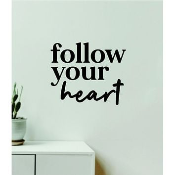Follow Your Heart V3 Decal Sticker Quote Wall Vinyl Art Wall Bedroom Room Home Decor Inspirational Teen Baby Nursery Girls Playroom School Gym Sports Love