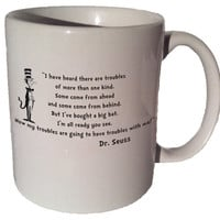 """Dr. Seuss Cat in the Hat """"I have heard there are troubles of more than one kind."""" quote 11 oz coffee tea mug"""