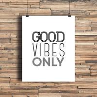 Good Vibes Only - Art Print - Quote - Typography Art - Home Office Decor - Housewarming Gift - Wedding Gift - Dorm Room Decor - College Dorm