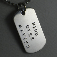 MIND Over Matter Dog Tag / Bag Tag / Key Chain - Motivate UNISEX Necklace on 24 inch Stainless Steel Chain with BONUS 4 inch chain