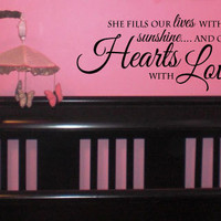 She fills our lives with sunshine and our hearts with love little girls room vinyl wall art decal