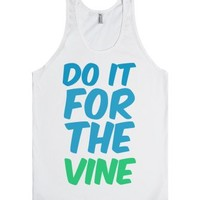 Do It For The Vine-Unisex White Tank