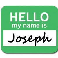Joseph Hello My Name Is Mouse Pad