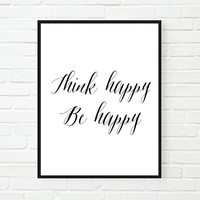 think happy be happy inspirational tumblr quote typographic print quote print inspirational motivational tumblr room decor framed quotes
