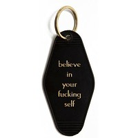 Believe In Your Fucking Self Hotel/Motel Style Keychain in Black and Gold
