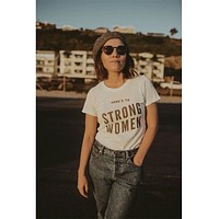 Here's To Strong Women Tee
