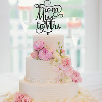 Wedding Cake Topper, From Miss To Mrs, Bridal Shower Cake Topper, Engagement Cake Topper, Wedding Cake Decor, Bridal Shower Decor, 180