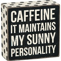 Caffeine - It Maintains My Sunny Personality Wooden Box Sign