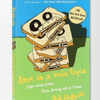 Love Is a Mix Tape: Life And Loss, One Song At A Time Paperback By Rob Sheffield- Assorted One