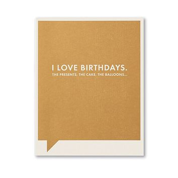 Birthday Greeting Card - I Love Birthdays