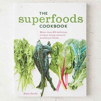 The Superfoods Cookbook: Nutritious Meals For Any Time Of Day Using Natures Healthiest Foods By Dana Jacobi - Urban Outfitters