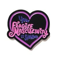 Fragile Masculinity Pin