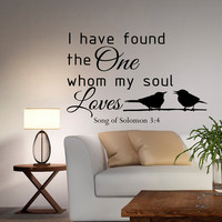 Wall Decal Quote I Have Found The One Whom My Soul Loves Song Of Solomon 3:4 Wall Art Bedroom Living Room Wedding Gift Home Decor Q146