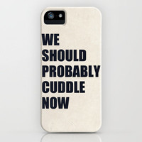 We should probably cuddle now iPhone Case by Nicklas Gustafsson | Society6
