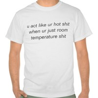 room temp shit tshirt