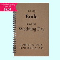 To My Bride On Our Wedding Day Gabriel & Kasey - Journal, Book, Custom Journal, Sketchbook, Scrapbook, Extra-Heavyweight Covers