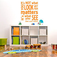 It's not what you look at it what you see Wall art, wall decal, wall quote, vinyl lettering, vinyl wall quote Henry David Thoreau