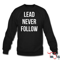lead never follow crewneck sweatshirt