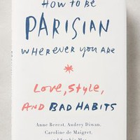 How To Be Parisian Wherever You Are by Anthropologie in White Size: One Size Gifts