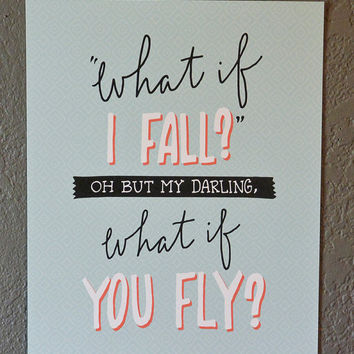 What if I Fall? Oh But My Darling, What If You Fly? Wall Art Print Hand-drawn - 5 x 7, 8 x 10, 11 x 14, 13 x 17