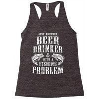 Just Another Beer Drinker With A Fishing Problem Racerback Tank