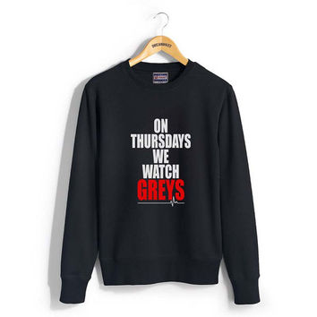 On Thursdays we watch Greys printed on Black, Lightsteel, white, maroon, or navy Crew neck Sweatshirt