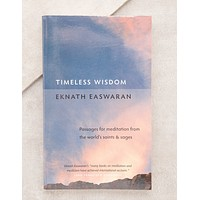 Timeless Wisdom, Passages for meditation from the world's saints and sages