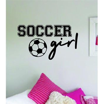 Soccer Girl Decal Sticker Quote Wall Vinyl Art Wall Bedroom Room Home Decor Inspirational Teen Baby Nursery Sports Gym FIFA Futbol Playroom Daughter