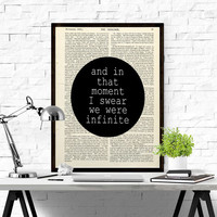 The Perks Of Being A Wallflower And In That Moment I Swear We Were Infinite Quote Stephen Chobsky Book Art Wall Art Art Print Love Quote Art