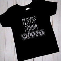 Playas Gonna Play | Child | Onesuit or Shirt