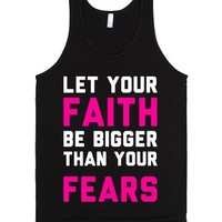 Let Your Faith Be Bigger Than Your Fears-Unisex Black Tank