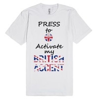 Funny Press to Activate My British Accent Button T-Shirt-T-Shirt