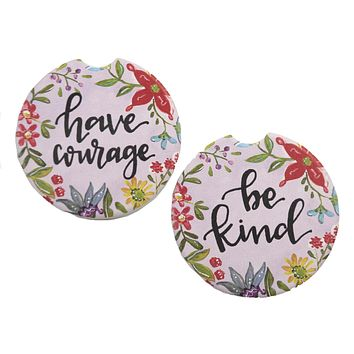 Car Coaster Have Courage /Be Kind Absorbant Cupholder - 79701