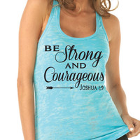 Be Strong and Courageous Joshua 1:9 Womens Running. Motivational Fitness. Workout Tank. Christian Clothing. Inspirational. Bible Verse.