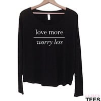 Love More Worry Less Long Sleeve