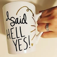 I Said Hell Yes! Engagement Mug/ Announcement/ Soon To Be Mrs / Bridal/ Fiance