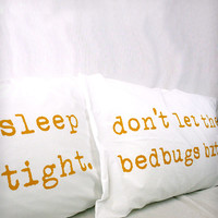"Sleep Tight, Don't Let the Bedbugs Bite"" Pillowcases - Mustard Yellow"