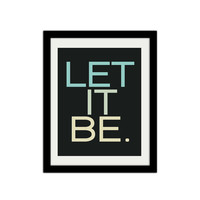 """Let it Be. Motivational print. Simple Poster. Modern and Trendy. Typography. 8.5x11"""" Print"""