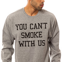 You Cant Smoke With Us Crew
