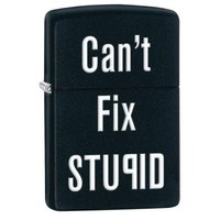 Zippo CaNt Fix Stupid Lighter 28664