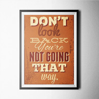 Don't Look Back You're Not Going That Way Word Art Poster