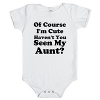 of course i'm cute you haven't seen my aunt?